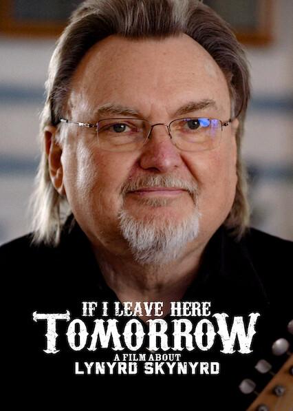 If I Leave Here Tomorrow: A Film About Lynyrd Skynyrd on Netflix USA
